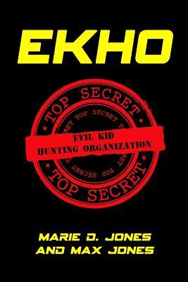 Ekho: Evil Kid Hunting Organization - Jones, Marie D