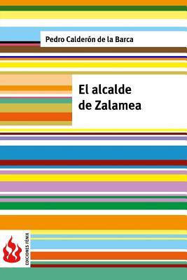 El Alcalde de Zalamea: (Low Cost). Edicion Limitada - De La Barca, Pedro Calderon