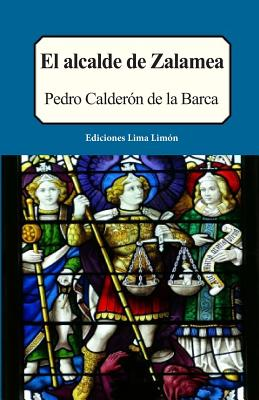 El Alcalde de Zalamea - Calderon de La Barca, Pedro
