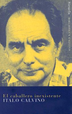El Caballero Inexistente - Calvino, Italo