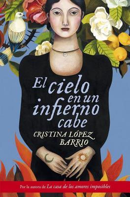 El Cielo en un Infierno Cabe - Lopez Barrio, Cristina