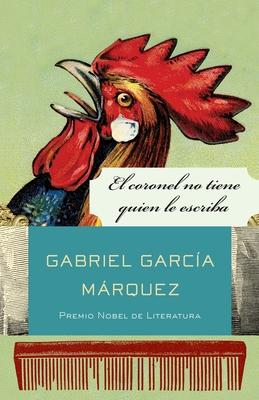 El Coronel No Tiene Quien Le Escriba - Garcia Marquez, Gabriel