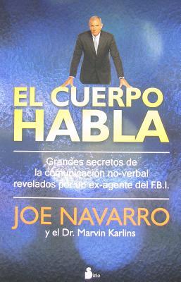 El Cuerpo Habla - Navarro, Joe, and Karlins, Marvin, PH.D., PH D