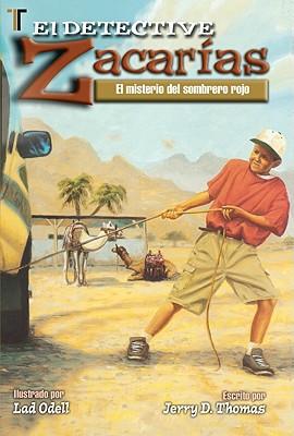 El Detective Zacarias: El Misterio del Sombrero Rojo = Detective Zach: Spanish - Thomas, Jerry D, and Odell, Lad (Illustrator)
