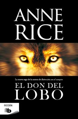 El Don del Lobo - Rice, Anne, Professor