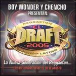 El Draft 2005: La Nueva Generación del Reggaeton