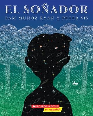 El El So±ador (the Dreamer): (spanish Language Edition of the Dreamer) - Ryan, Pam Munoz, and Sis, Peter (Illustrator)