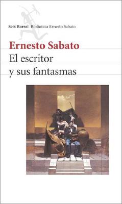 El Escritor y Sus Fantasmas - Sabato, Ernesto