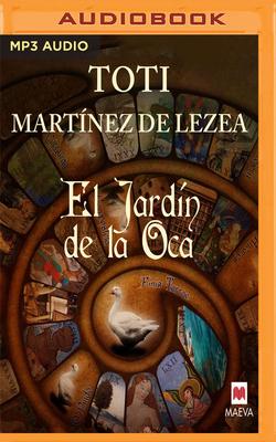 El Jard?n de la Oca - de Lezea, Toti Mart, and Del Rio, Angel (Read by)