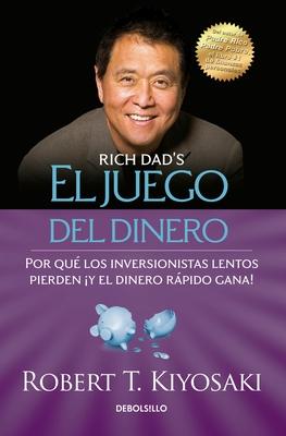 El Juego Del Dinero - Kiyosaki, Robert T.