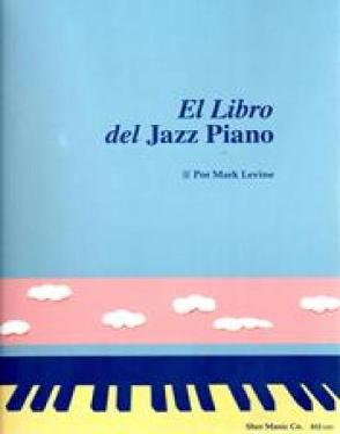 El Libro del Jazz Piano: The Jazz Piano Book, Spanish Edition - Le Vine, Mark