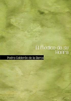 El Medico de Su Honra - Calderon de La Barca, Pedro