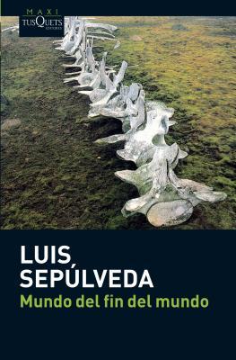 El mundo del fin del mundo book by luis sepulveda 1 for El mundo del mueble catalogo