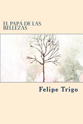 El Papa de Las Bellezas - Trigo, Felipe