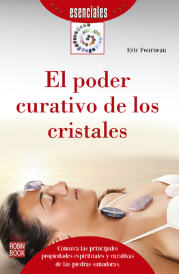 El Poder Curativo de Los Cristales - Fourneau, Eric