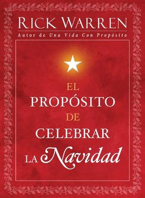 El Proposito de Celebrar La Navidad - Warren, Rick, D.Min.