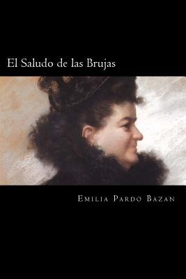 El Saludo de Las Brujas (Spanish Edition) - Pardo Bazan, Emilia