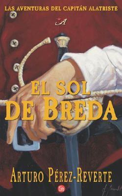 El Sol de Breda - Perez-Reverte, Arturo