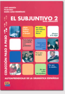 El Subjuntivo 2: Nivel Avanzado - Ballesteros, Pilar Diaz, and Pons, Jose Amenos, and Rodriguez Sordo, Maria Luisa