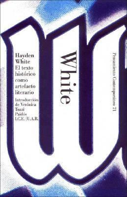 El Texto Historico Como Artefacto Literario - White, Hayden