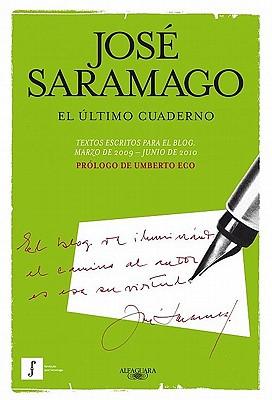El Ultimo Cuaderno: Marzo de 2009-Junio de 2010 - Saramago, Jose