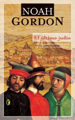 El Ultimo Judio - Gordon, Noah, and Menini Pages, Antonia (Translated by)