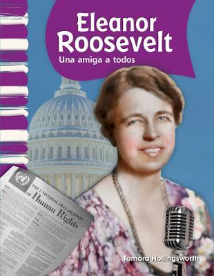 Eleanor Roosevelt: Una Amiga A Todos - Hollingsworth, Tamara
