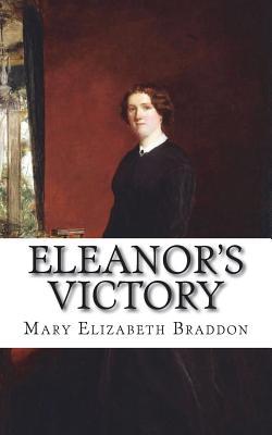 Eleanor's Victory - Braddon, Mary Elizabeth