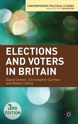 Elections and Voters in Britain - Denver, David, and Carman, Christopher J., and Johns, Robert