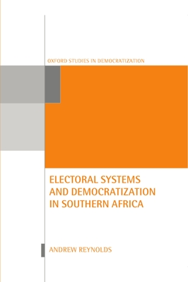 Electoral Systems and Democratization in Southern Africa - Reynolds, Andrew