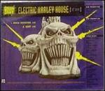 Electric Harley House (Of Love)