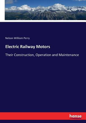 Electric Railway Motors - Perry, Nelson Williiam