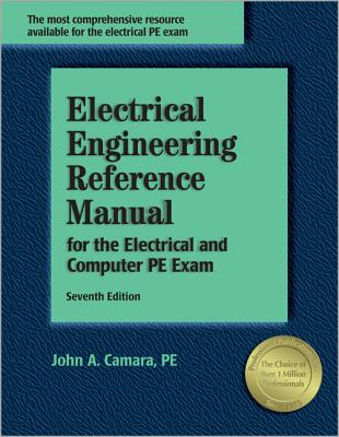 Electrical Engineering Reference Manual: For the Electrical and Computer PE Exam - Camara, John A