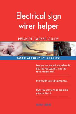 Electrical sign wirer helper RED-HOT Career Guide; 2554 REAL Interview Questions - Careers, Red-Hot