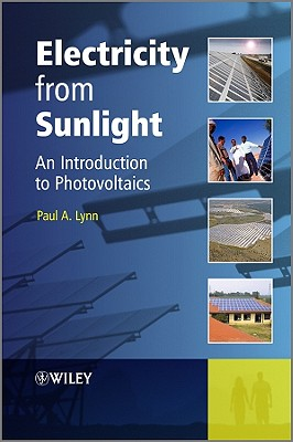 Electricity from Sunlight: An Introduction to Photovoltaics - Lynn, Paul A