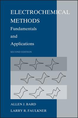 Electrochemical Methods: Fundamentals and Applications - Bard, Allen J, PH.D.