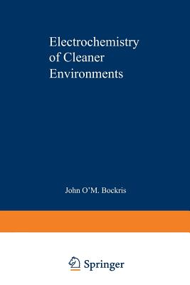 Electrochemistry of Cleaner Environments - Bockris, John (Editor)