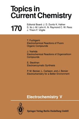 Electrochemistry V - Steckhan, Eberhard (Editor), and Bersier, J (Contributions by), and Bersier, P M (Contributions by)