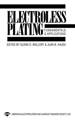 Electroless Plating: Fundamentals and Applications - Wright, D C, and Haber, Juan B (Editor), and Mallory, Glenn O (Editor)
