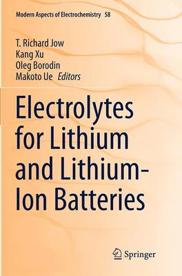 Electrolytes for Lithium and Lithium-Ion Batteries - Jow, T Richard (Editor)