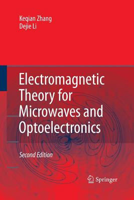 Electromagnetic Theory for Microwaves and Optoelectronics - Zhang, Keqian