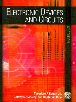 Electronic Devices and Circuits - Bogart, Theodore F, and Beasley, Jeffrey S, and Rico, Guillermo