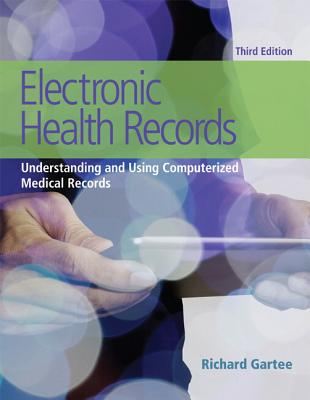 Electronic Health Records: Understanding and Using Computerized Medical Records - Gartee, Richard