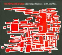 Electronic Projects for Musicians - The Apples in Stereo