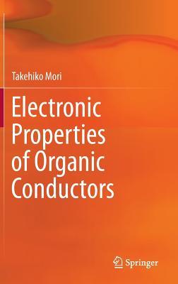 Electronic Properties of Organic Conductors - Mori, Takehiko