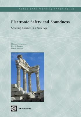 Electronic Safety and Soundness: Securing Finance in a New Age - Glaessner, Thomas C, and Kellermann, Tom, and McNevin, Valerie