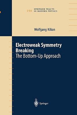 Electroweak Symmetry Breaking: The Bottom-Up Approach - Kilian, Wolfgang