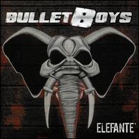 Elefanté - Bulletboys