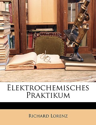 Elektrochemisches Praktikum - Lorenz, Richard