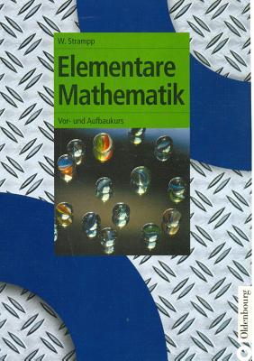 Elementare Mathematik: VOR- Und Aufbaukurs - Strampp, Walter